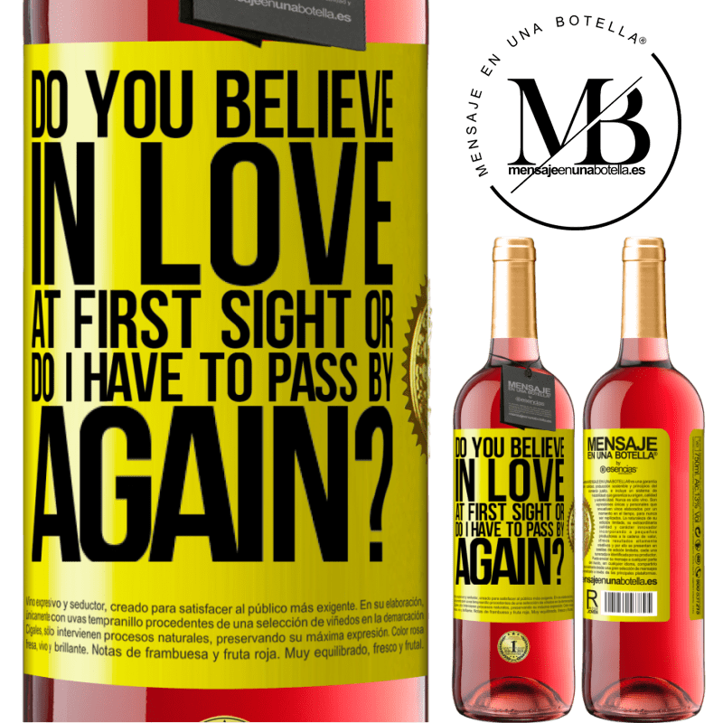 24,95 € Free Shipping | Rosé Wine ROSÉ Edition do you believe in love at first sight or do I have to pass by again? Yellow Label. Customizable label Young wine Harvest 2020 Tempranillo