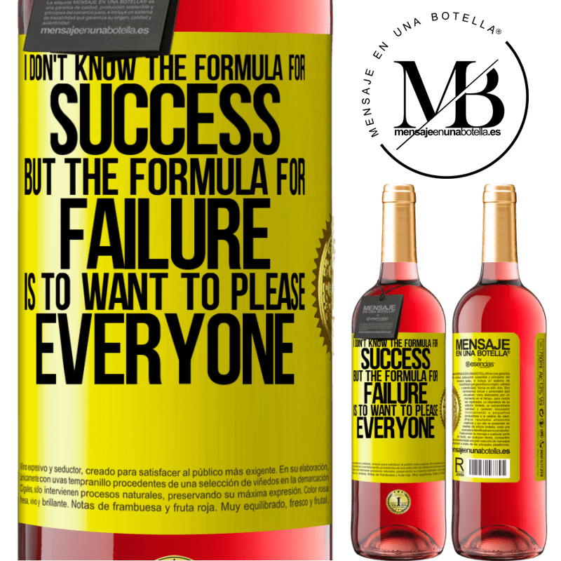 24,95 € Free Shipping | Rosé Wine ROSÉ Edition I don't know the formula for success, but the formula for failure is to want to please everyone Yellow Label. Customizable label Young wine Harvest 2020 Tempranillo