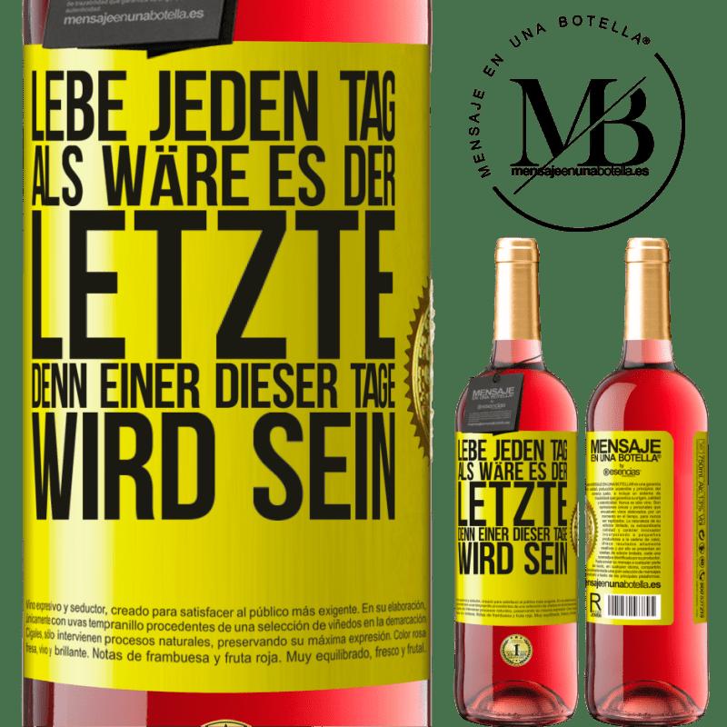 24,95 € Kostenloser Versand | Roséwein ROSÉ Ausgabe Lebe jeden Tag als wäre es der letzte, denn einer dieser Tage wird sein Gelbes Etikett. Anpassbares Etikett Junger Wein Ernte 2020 Tempranillo