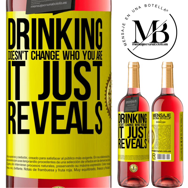 24,95 € Free Shipping | Rosé Wine ROSÉ Edition Drinking doesn't change who you are, it just reveals Yellow Label. Customizable label Young wine Harvest 2020 Tempranillo