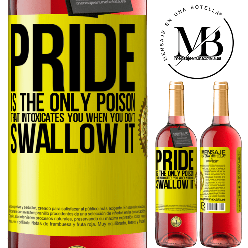 24,95 € Free Shipping   Rosé Wine ROSÉ Edition Pride is the only poison that intoxicates you when you don't swallow it Yellow Label. Customizable label Young wine Harvest 2020 Tempranillo
