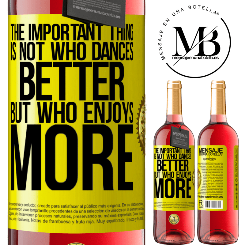 24,95 € Free Shipping   Rosé Wine ROSÉ Edition The important thing is not who dances better, but who enjoys more Yellow Label. Customizable label Young wine Harvest 2020 Tempranillo