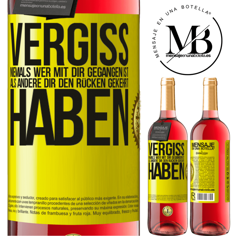 24,95 € Kostenloser Versand   Roséwein ROSÉ Ausgabe Vergiss niemals, wer mit dir gegangen ist, als andere dir den Rücken gekehrt haben Gelbes Etikett. Anpassbares Etikett Junger Wein Ernte 2020 Tempranillo