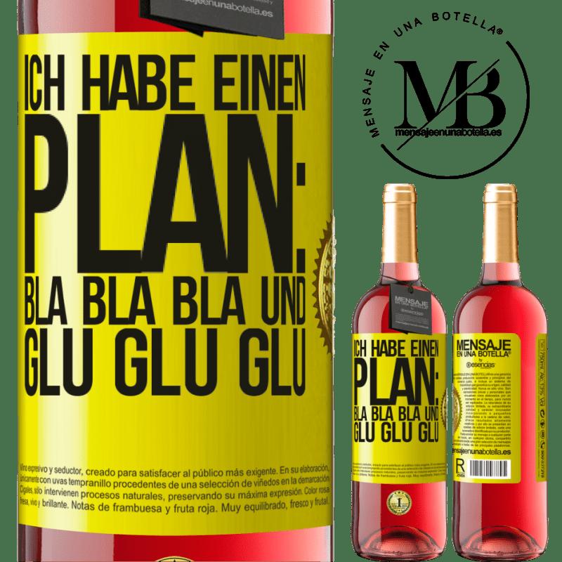 24,95 € Kostenloser Versand | Roséwein ROSÉ Ausgabe Ich habe einen Plan: Bla Bla Bla und Glu Glu Glu Gelbes Etikett. Anpassbares Etikett Junger Wein Ernte 2020 Tempranillo