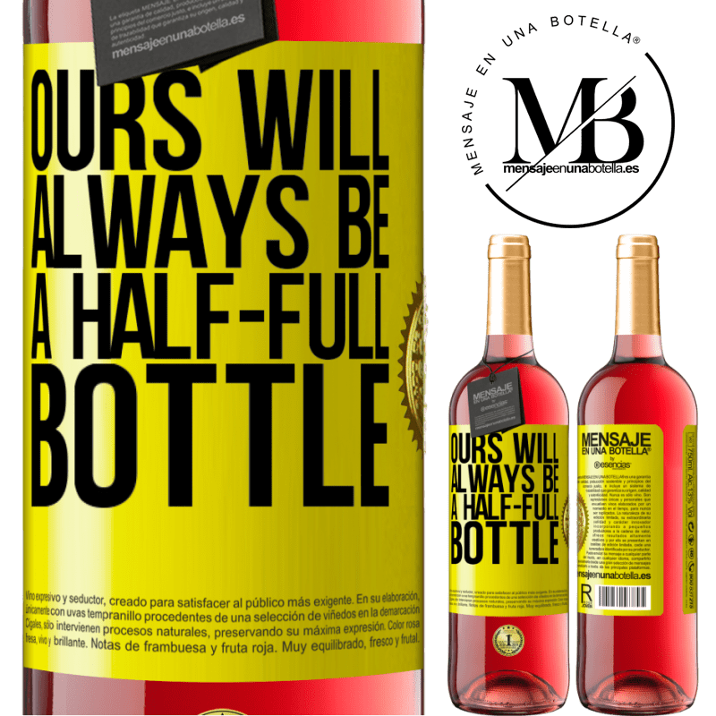 24,95 € Free Shipping   Rosé Wine ROSÉ Edition Ours will always be a half-full bottle Yellow Label. Customizable label Young wine Harvest 2020 Tempranillo