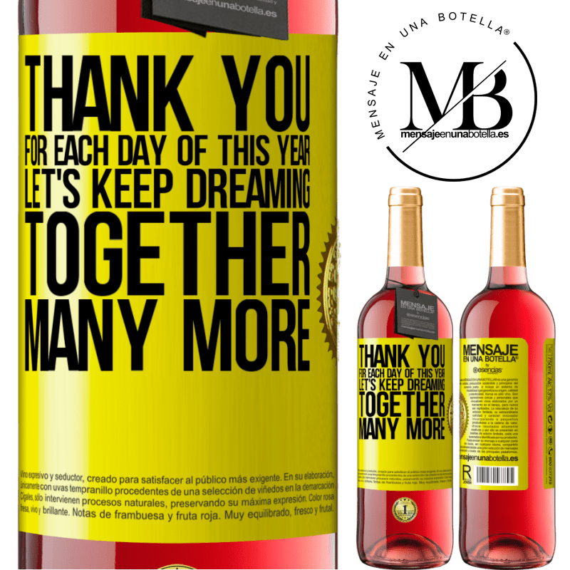 24,95 € Free Shipping | Rosé Wine ROSÉ Edition Thank you for each day of this year. Let's keep dreaming together many more Yellow Label. Customizable label Young wine Harvest 2020 Tempranillo