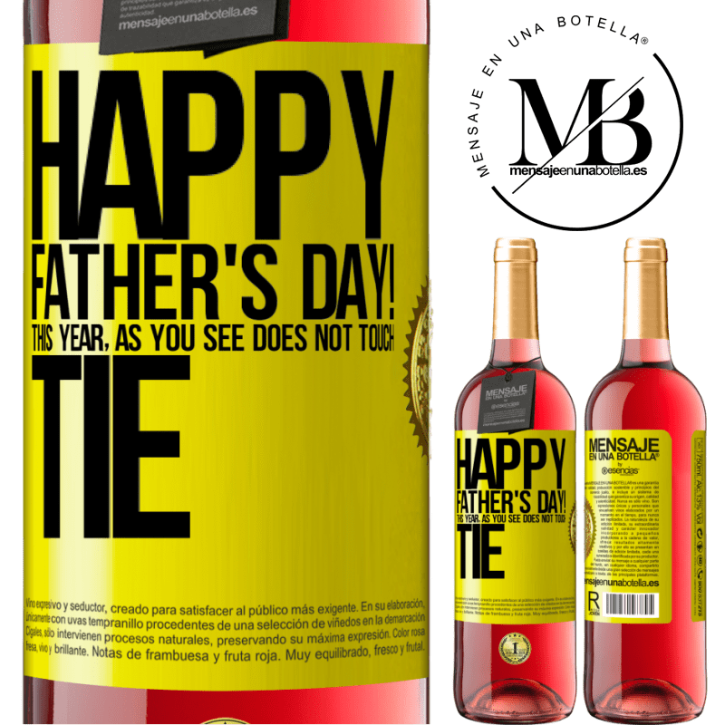 24,95 € Free Shipping | Rosé Wine ROSÉ Edition Happy Father's Day! This year, as you see, does not touch tie Yellow Label. Customizable label Young wine Harvest 2020 Tempranillo