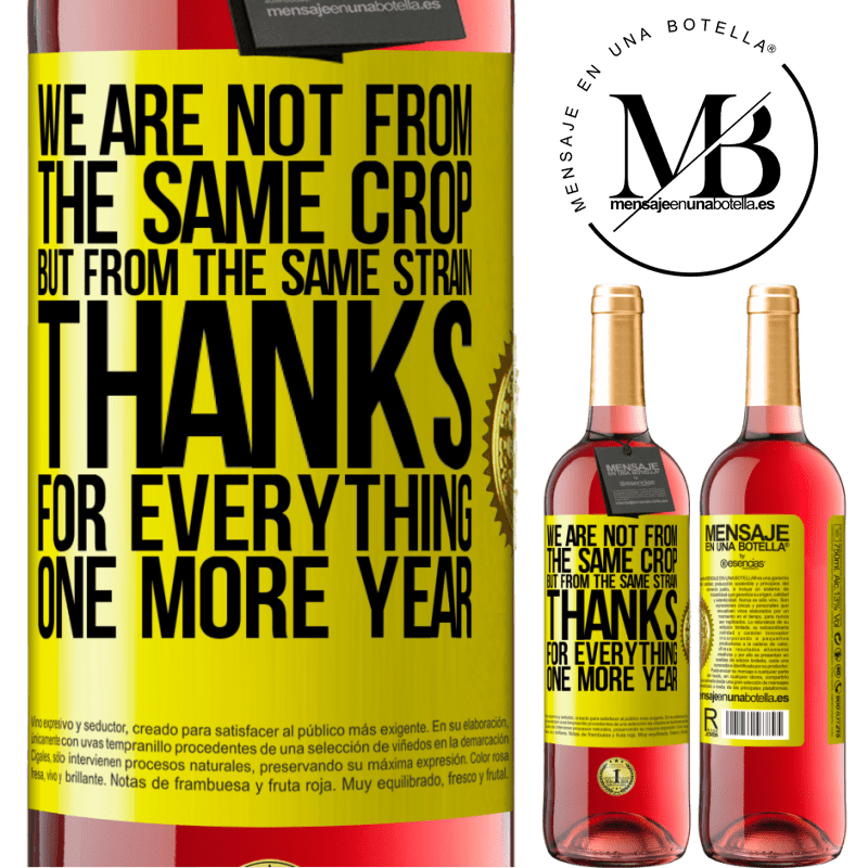 24,95 € Free Shipping   Rosé Wine ROSÉ Edition We are not from the same crop, but from the same strain. Thanks for everything, one more year Yellow Label. Customizable label Young wine Harvest 2020 Tempranillo