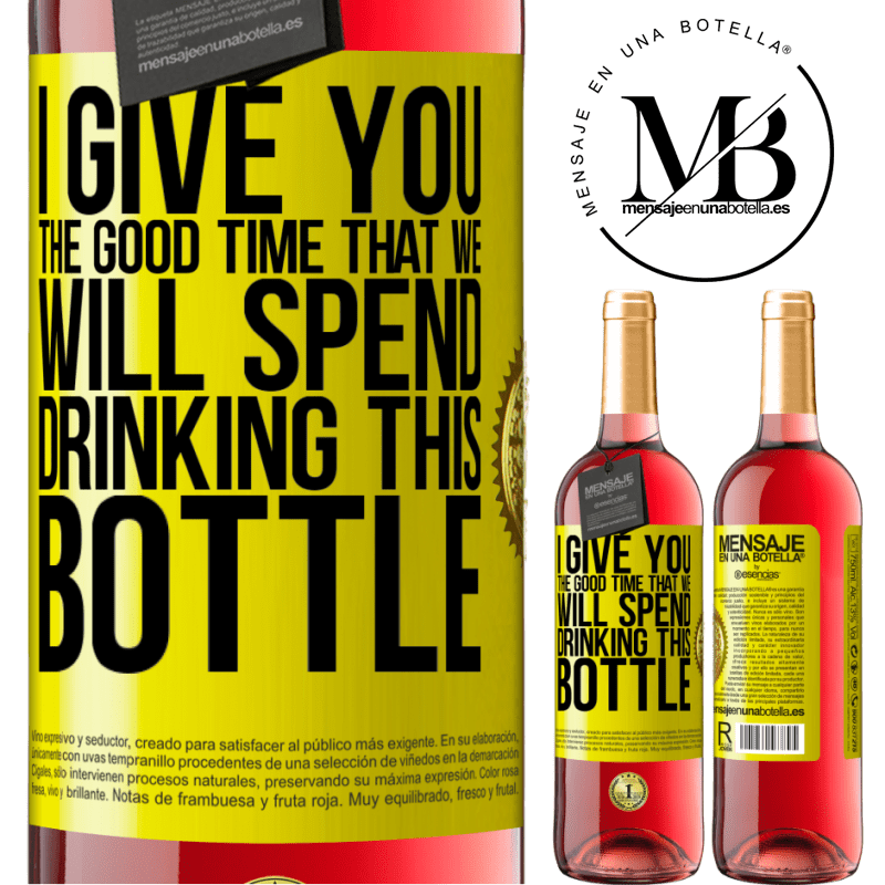 24,95 € Free Shipping | Rosé Wine ROSÉ Edition I give you the good time that we will spend drinking this bottle Yellow Label. Customizable label Young wine Harvest 2020 Tempranillo
