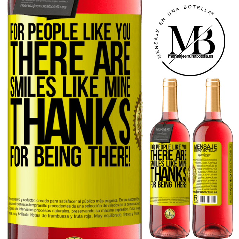 24,95 € Free Shipping | Rosé Wine ROSÉ Edition For people like you there are smiles like mine. Thanks for being there! Yellow Label. Customizable label Young wine Harvest 2020 Tempranillo