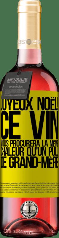 24,95 € Envoi gratuit   Vin rosé Édition ROSÉ Joyeux Noël! Ce vin vous procurera la même chaleur qu'un pull de grand-mère Étiquette Jaune. Étiquette personnalisable Vin jeune Récolte 2020 Tempranillo