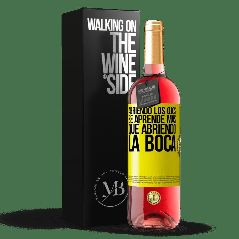 24,95 € Envoi gratuit   Vin rosé Édition ROSÉ En ouvrant les yeux, vous apprenez plus qu'en ouvrant la bouche Étiquette Jaune. Étiquette personnalisable Vin jeune Récolte 2020 Tempranillo