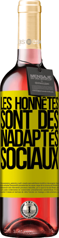 24,95 € Envoi gratuit | Vin rosé Édition ROSÉ Les honnêtes sont des inadaptés sociaux Étiquette Jaune. Étiquette personnalisable Vin jeune Récolte 2020 Tempranillo