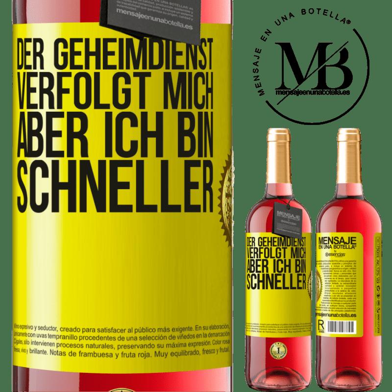 24,95 € Kostenloser Versand | Roséwein ROSÉ Ausgabe Der Geheimdienst verfolgt mich, aber ich bin schneller Gelbes Etikett. Anpassbares Etikett Junger Wein Ernte 2020 Tempranillo