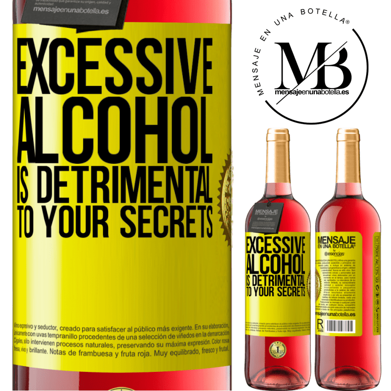 24,95 € Free Shipping | Rosé Wine ROSÉ Edition Excessive alcohol is detrimental to your secrets Yellow Label. Customizable label Young wine Harvest 2020 Tempranillo