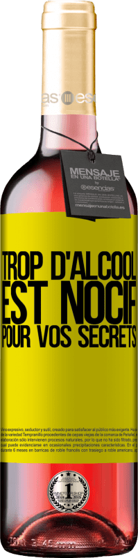 24,95 € Envoi gratuit   Vin rosé Édition ROSÉ Trop d'alcool est nocif pour vos secrets Étiquette Jaune. Étiquette personnalisable Vin jeune Récolte 2020 Tempranillo