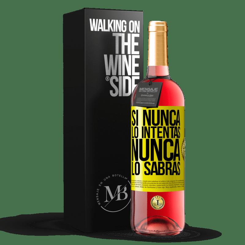 24,95 € Envoi gratuit | Vin rosé Édition ROSÉ Si vous n'essayez jamais, vous ne saurez jamais Étiquette Jaune. Étiquette personnalisable Vin jeune Récolte 2020 Tempranillo