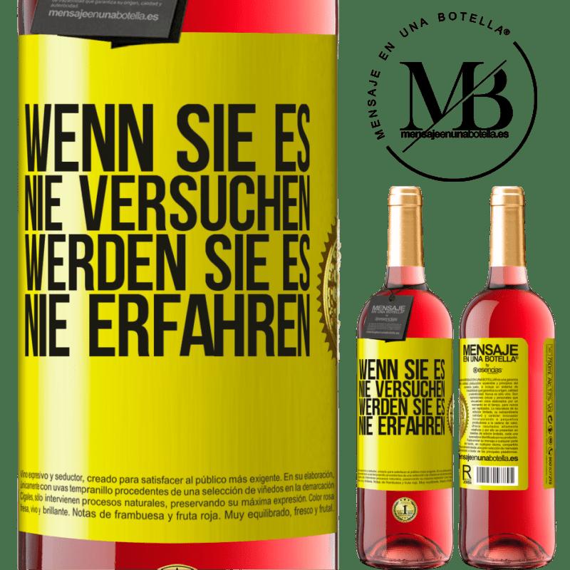 24,95 € Kostenloser Versand | Roséwein ROSÉ Ausgabe Wenn Sie es nie versuchen, werden Sie es nie erfahren Gelbes Etikett. Anpassbares Etikett Junger Wein Ernte 2020 Tempranillo