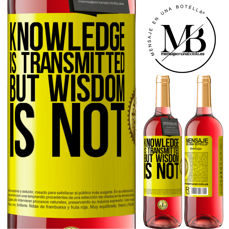 24,95 € Free Shipping | Rosé Wine ROSÉ Edition Knowledge is transmitted, but wisdom is not Yellow Label. Customizable label Young wine Harvest 2020 Tempranillo