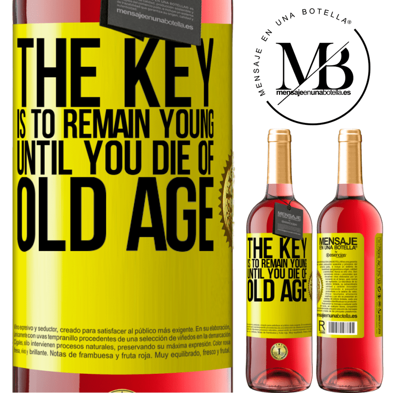 24,95 € Free Shipping   Rosé Wine ROSÉ Edition The key is to remain young until you die of old age Yellow Label. Customizable label Young wine Harvest 2020 Tempranillo