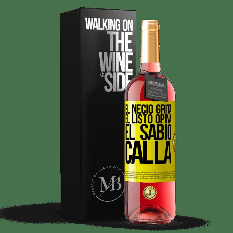 24,95 € Envoi gratuit   Vin rosé Édition ROSÉ Le fou crie, l'intelligent pense, le sage est silencieux Étiquette Jaune. Étiquette personnalisable Vin jeune Récolte 2020 Tempranillo