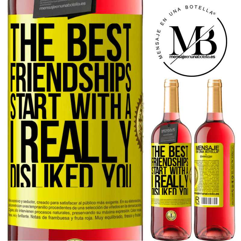 24,95 € Free Shipping   Rosé Wine ROSÉ Edition The best friendships start with a I really disliked you Yellow Label. Customizable label Young wine Harvest 2020 Tempranillo