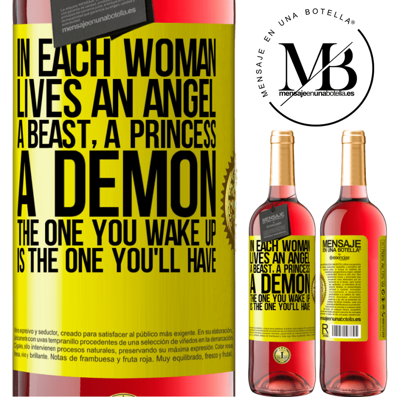 24,95 € Free Shipping   Rosé Wine ROSÉ Edition In each woman lives an angel, a beast, a princess, a demon. The one you wake up is the one you'll have Yellow Label. Customizable label Young wine Harvest 2020 Tempranillo