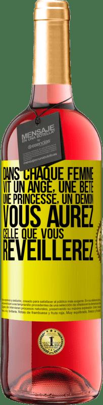 24,95 € Envoi gratuit | Vin rosé Édition ROSÉ Dans chaque femme vit un ange, une bête, une princesse, un démon. Celui que vous réveillez est celui que vous aurez Étiquette Jaune. Étiquette personnalisable Vin jeune Récolte 2020 Tempranillo