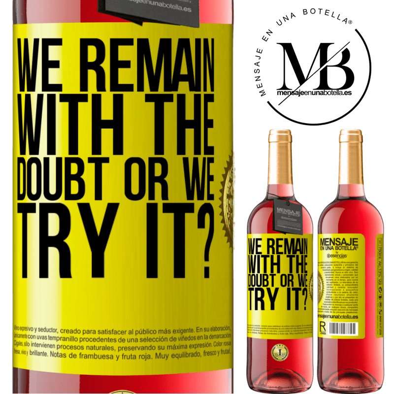 24,95 € Free Shipping | Rosé Wine ROSÉ Edition We remain with the doubt or we try it? Yellow Label. Customizable label Young wine Harvest 2020 Tempranillo