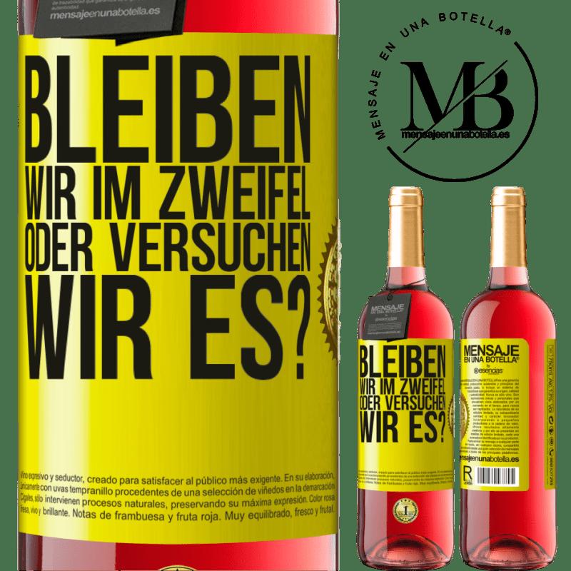 24,95 € Kostenloser Versand | Roséwein ROSÉ Ausgabe Bleiben wir im Zweifel oder versuchen wir es? Gelbes Etikett. Anpassbares Etikett Junger Wein Ernte 2020 Tempranillo