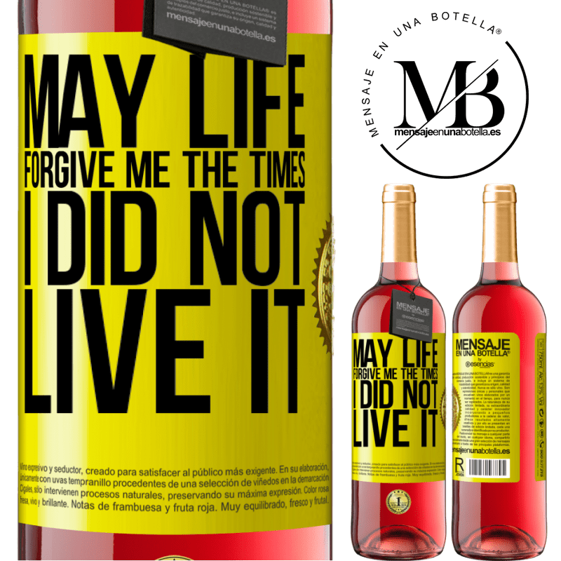 24,95 € Free Shipping | Rosé Wine ROSÉ Edition May life forgive me the times I did not live it Yellow Label. Customizable label Young wine Harvest 2020 Tempranillo