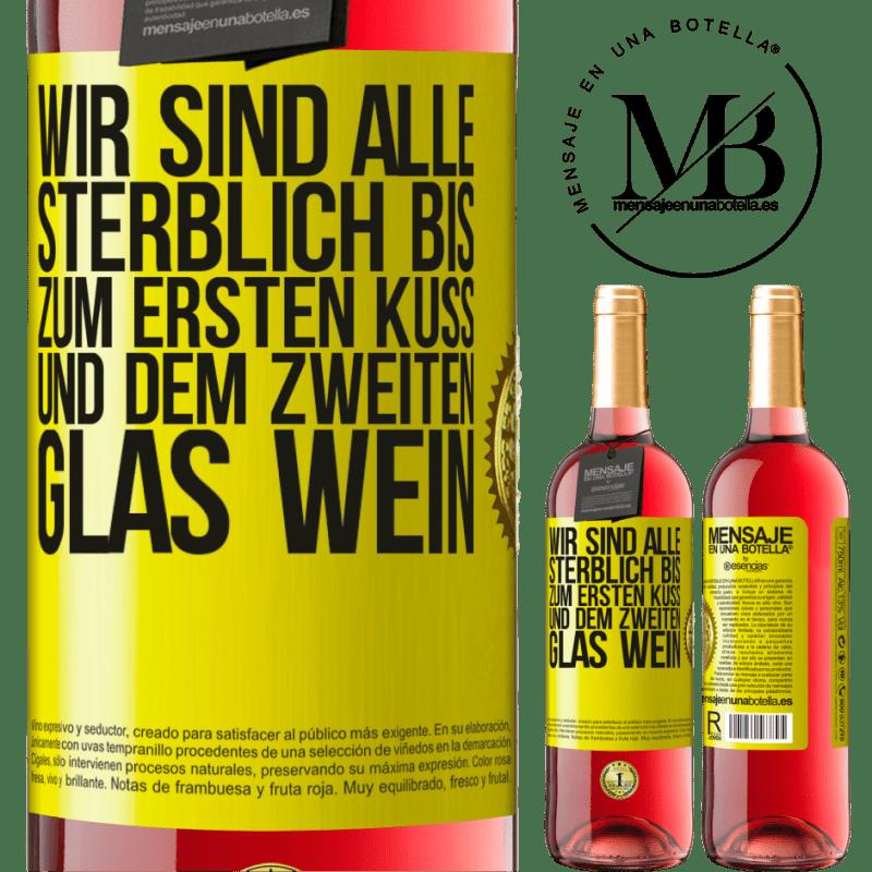 24,95 € Kostenloser Versand | Roséwein ROSÉ Ausgabe Wir sind alle sterblich bis zum ersten Kuss und dem zweiten Glas Wein Gelbes Etikett. Anpassbares Etikett Junger Wein Ernte 2020 Tempranillo