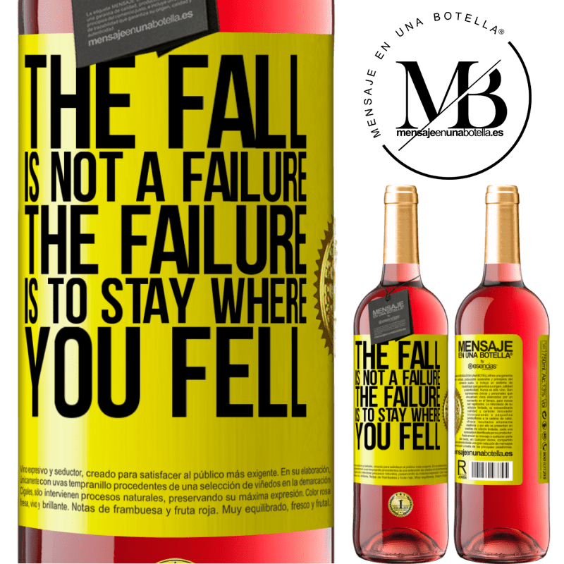 24,95 € Free Shipping   Rosé Wine ROSÉ Edition The fall is not a failure. The failure is to stay where you fell Yellow Label. Customizable label Young wine Harvest 2020 Tempranillo