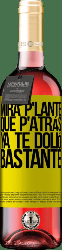 24,95 € Envoi gratuit | Vin rosé Édition ROSÉ Mira p'lante que p'atrás ya te dolió bastante Étiquette Jaune. Étiquette personnalisable Vin jeune Récolte 2020 Tempranillo