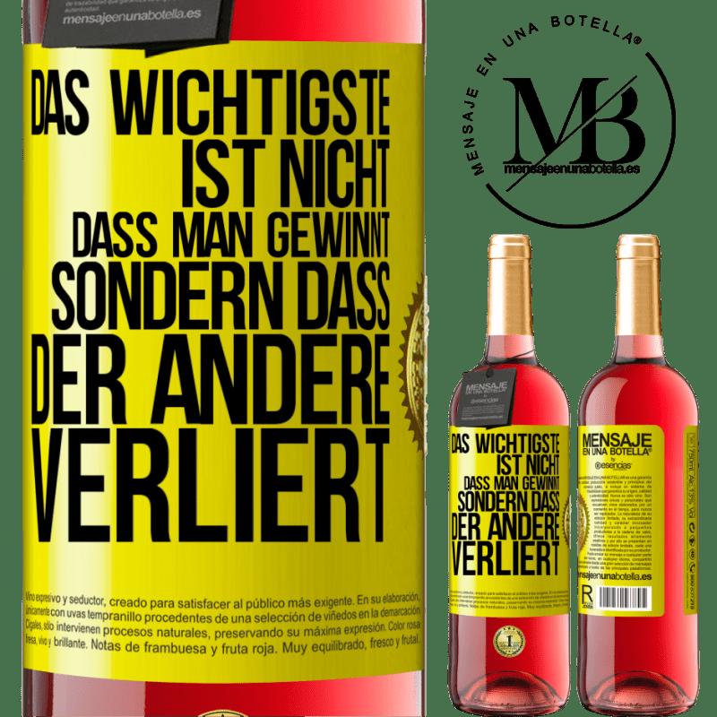 24,95 € Kostenloser Versand | Roséwein ROSÉ Ausgabe Das Wichtigste ist nicht zu gewinnen, sondern den anderen zu verlieren Gelbes Etikett. Anpassbares Etikett Junger Wein Ernte 2020 Tempranillo