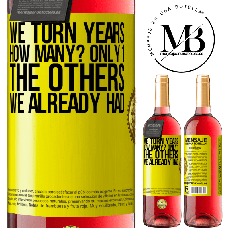 24,95 € Free Shipping | Rosé Wine ROSÉ Edition We turn years. How many? only 1. The others we already had Yellow Label. Customizable label Young wine Harvest 2020 Tempranillo