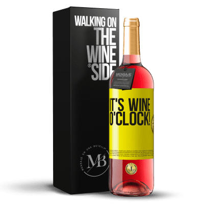 «It's wine o'clock!» Édition ROSÉ