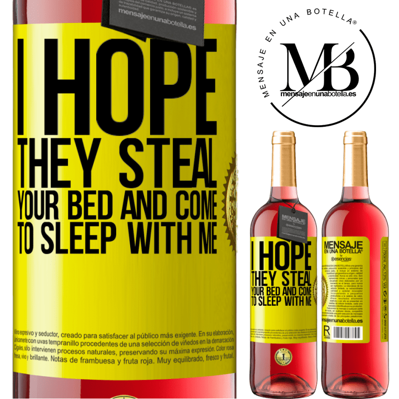 24,95 € Free Shipping | Rosé Wine ROSÉ Edition I hope they steal your bed and come to sleep with me Yellow Label. Customizable label Young wine Harvest 2020 Tempranillo