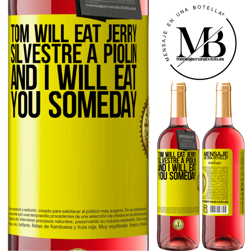 24,95 € Free Shipping | Rosé Wine ROSÉ Edition Tom will eat Jerry, Silvestre a Piolin, and I will eat you someday Yellow Label. Customizable label Young wine Harvest 2020 Tempranillo