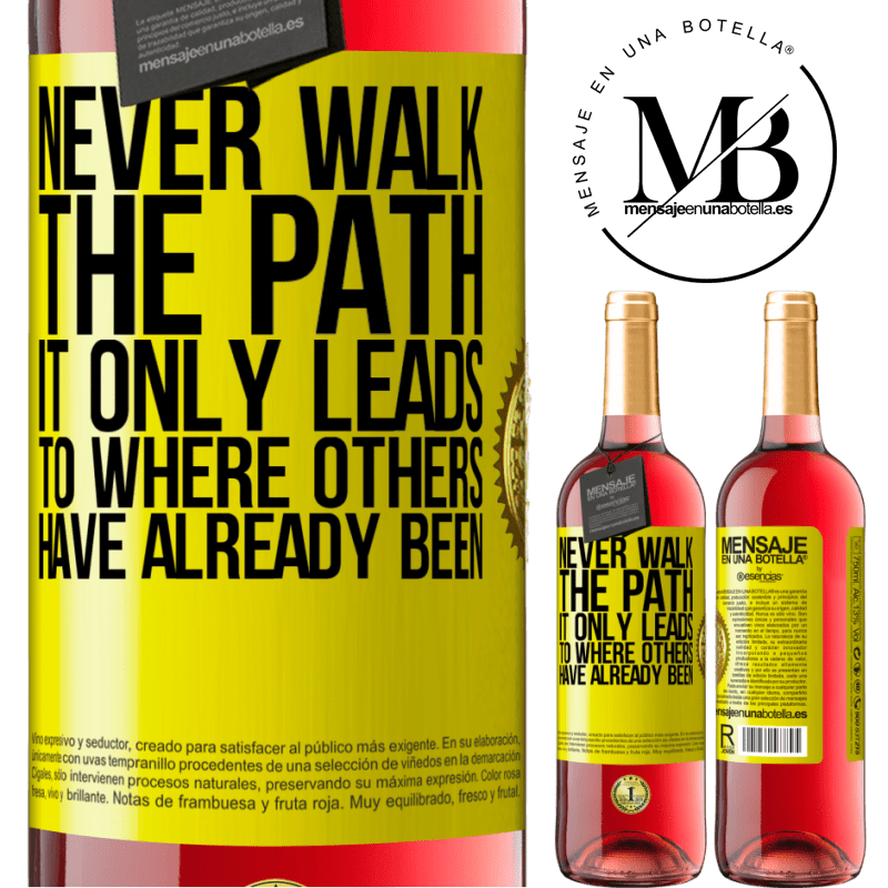 24,95 € Free Shipping | Rosé Wine ROSÉ Edition Never walk the path, he only leads to where others have already been Yellow Label. Customizable label Young wine Harvest 2020 Tempranillo