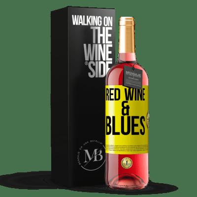 «Red wine & Blues» Édition ROSÉ