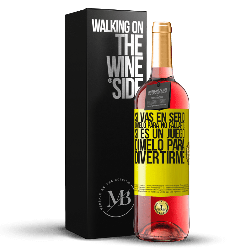 24,95 € Envoi gratuit | Vin rosé Édition ROSÉ Si vous êtes sérieux, dites-le-moi pour ne pas échouer. Si c'est un jeu, dis-moi de m'amuser Étiquette Jaune. Étiquette personnalisable Vin jeune Récolte 2020 Tempranillo