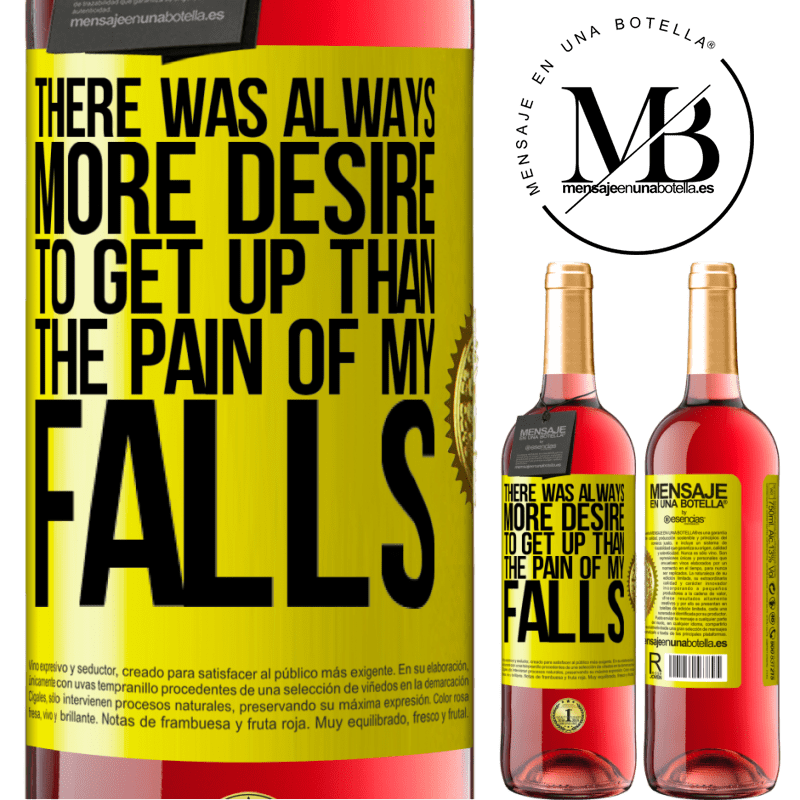 24,95 € Free Shipping   Rosé Wine ROSÉ Edition There was always more desire to get up than the pain of my falls Yellow Label. Customizable label Young wine Harvest 2020 Tempranillo