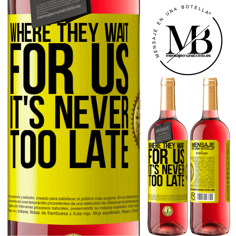 24,95 € Free Shipping   Rosé Wine ROSÉ Edition Where they wait for us, it's never too late Yellow Label. Customizable label Young wine Harvest 2020 Tempranillo