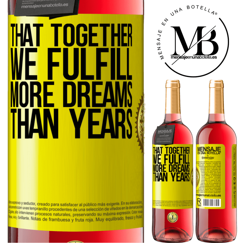 24,95 € Free Shipping | Rosé Wine ROSÉ Edition That together we fulfill more dreams than years Yellow Label. Customizable label Young wine Harvest 2020 Tempranillo