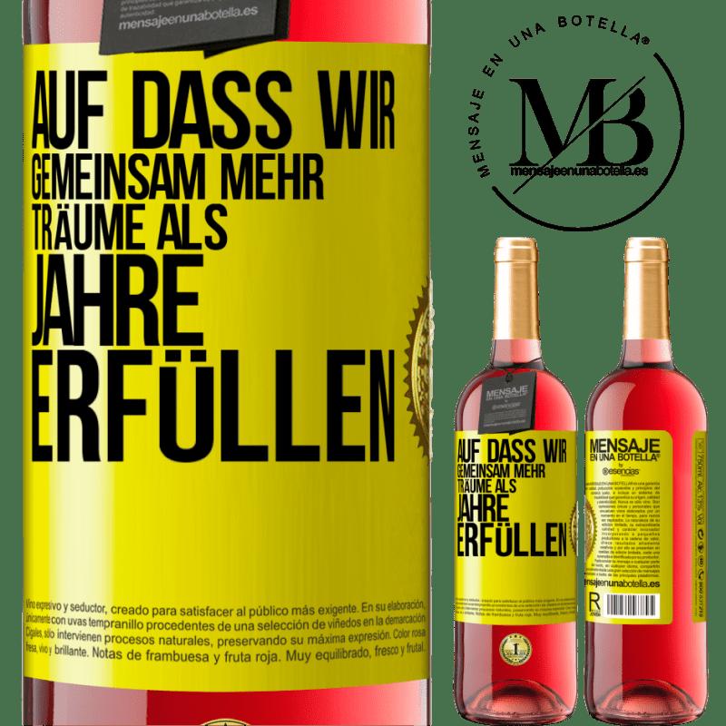 24,95 € Kostenloser Versand | Roséwein ROSÉ Ausgabe Dass wir gemeinsam mehr Träume als Jahre erfüllen Gelbes Etikett. Anpassbares Etikett Junger Wein Ernte 2020 Tempranillo
