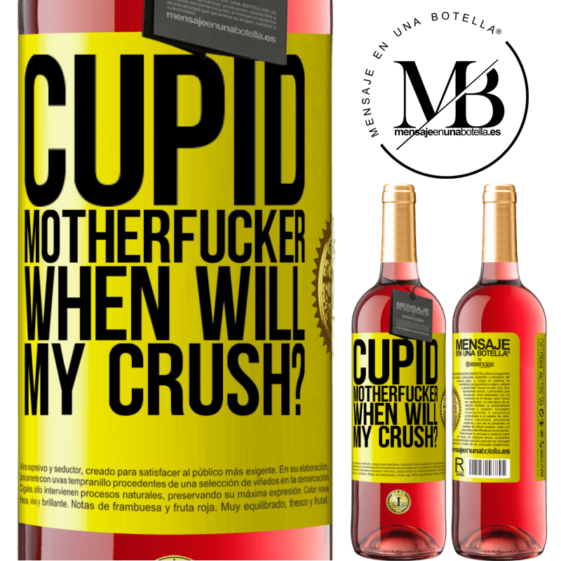 24,95 € Free Shipping | Rosé Wine ROSÉ Edition Cupid motherfucker, when will my crush? Yellow Label. Customizable label Young wine Harvest 2020 Tempranillo