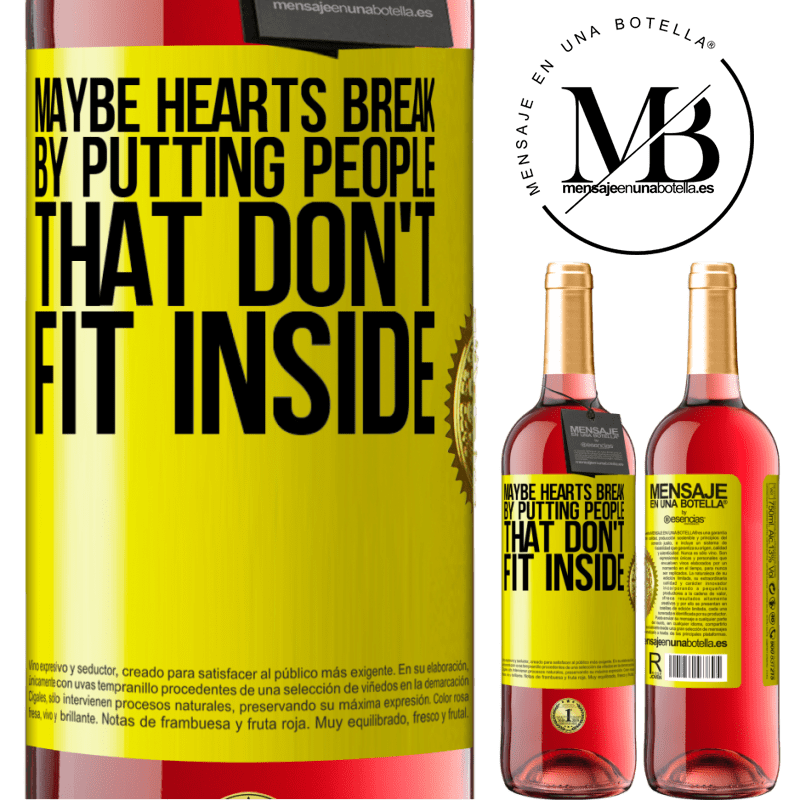 24,95 € Free Shipping | Rosé Wine ROSÉ Edition Maybe hearts break by putting people that don't fit inside Yellow Label. Customizable label Young wine Harvest 2020 Tempranillo