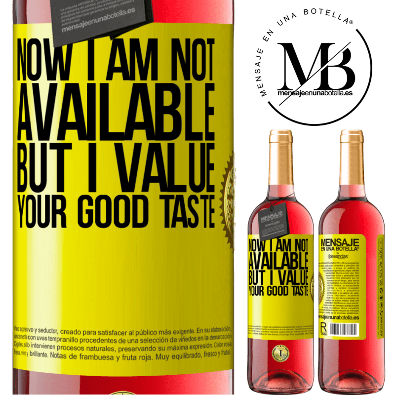 24,95 € Free Shipping | Rosé Wine ROSÉ Edition Now I am not available, but I value your good taste Yellow Label. Customizable label Young wine Harvest 2020 Tempranillo