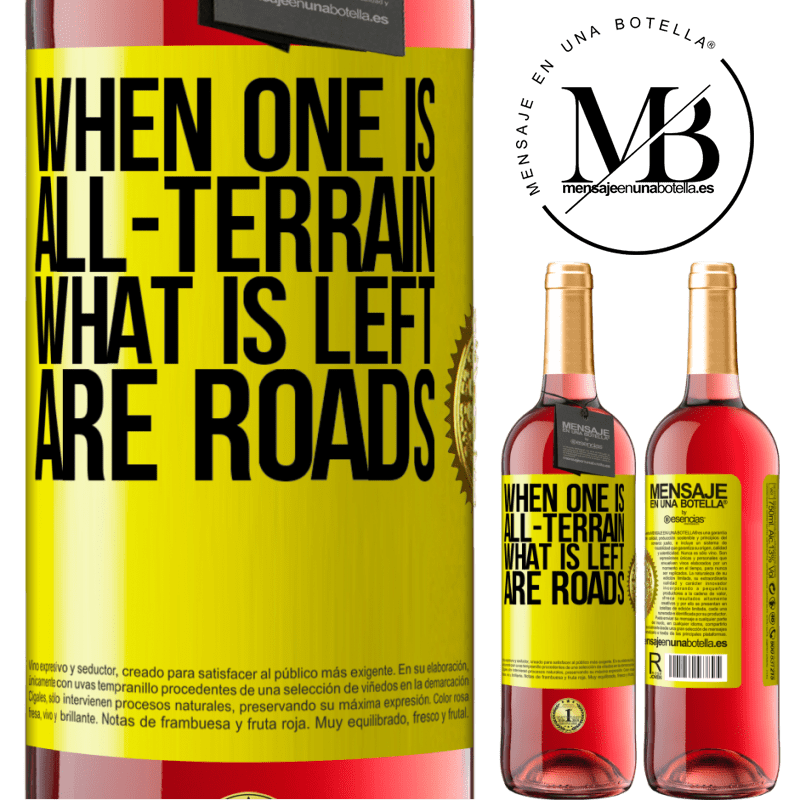 24,95 € Free Shipping | Rosé Wine ROSÉ Edition When one is all-terrain, what is left are roads Yellow Label. Customizable label Young wine Harvest 2020 Tempranillo